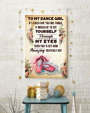 TO MY DANCE GIRL - YOU REALLY ARE 16x24 Poster lifestyle-holiday-poster-3
