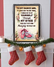 TO MY DANCE GIRL - YOU REALLY ARE 16x24 Poster lifestyle-holiday-poster-4