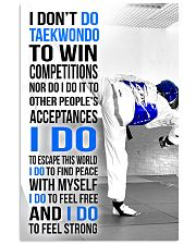 I DON'T DO TAEKWONDO TO WIN COMPETITIONS 11x17 Poster front