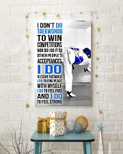 I DON'T DO TAEKWONDO TO WIN COMPETITIONS 11x17 Poster lifestyle-holiday-poster-3
