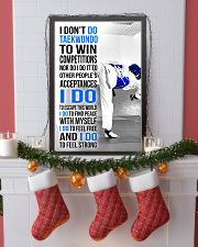 I DON'T DO TAEKWONDO TO WIN COMPETITIONS 11x17 Poster lifestyle-holiday-poster-4