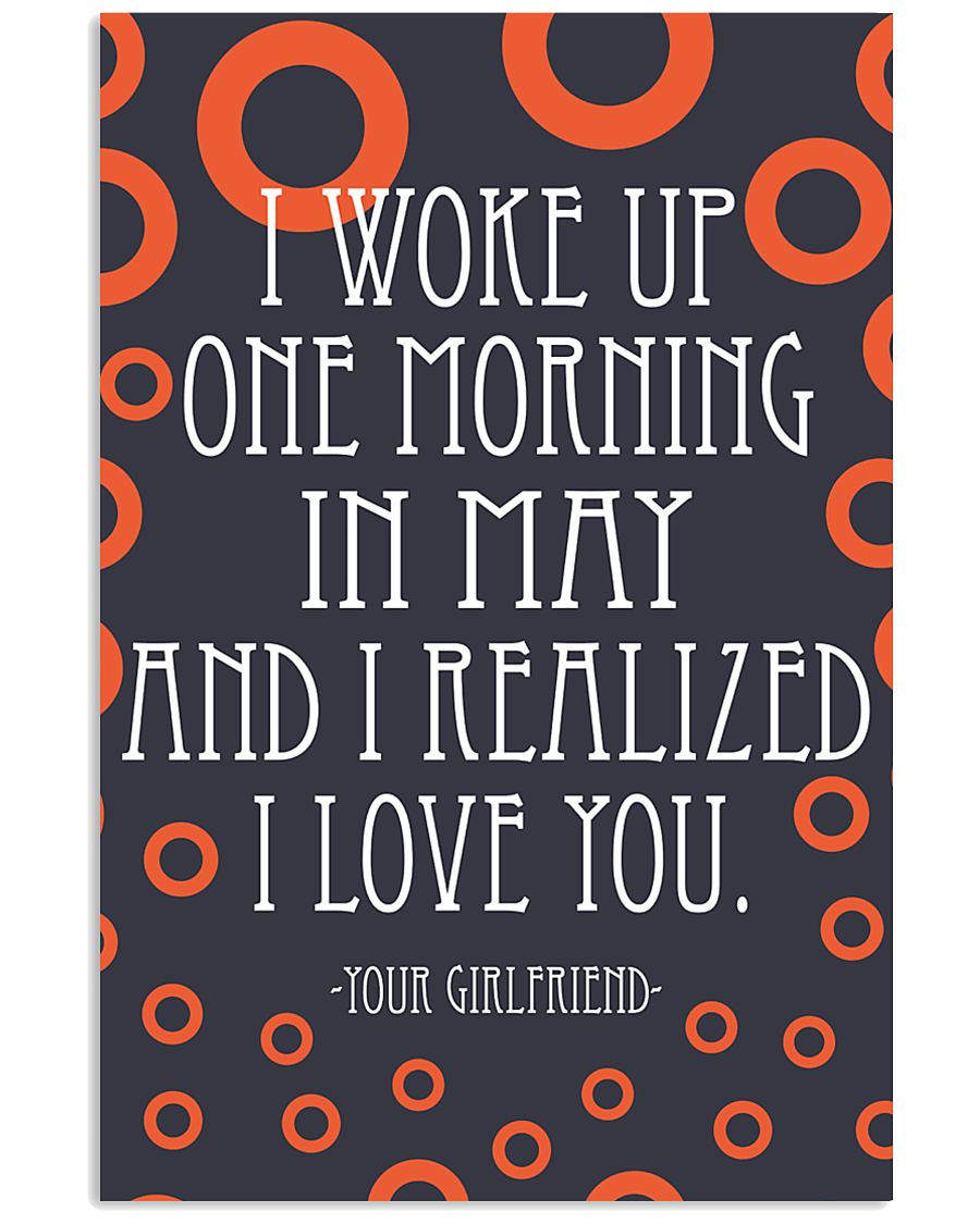 May- I WOKE UP ONE MORNING 16x24 Poster