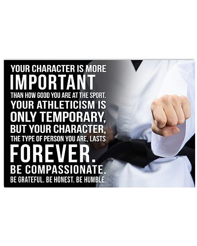 YOU CHARACTER IS MORE IMPORTANT KARATE POSTER