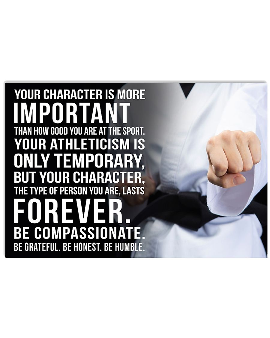 YOU CHARACTER IS MORE IMPORTANT KARATE POSTER  17x11 Poster
