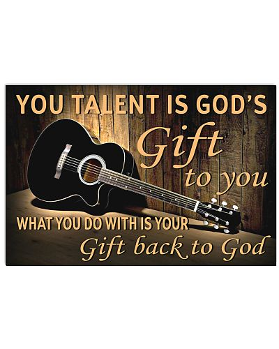 YOU TALENT IS GOD'S GIFT TO YOU GUITAR POSTER  LQT