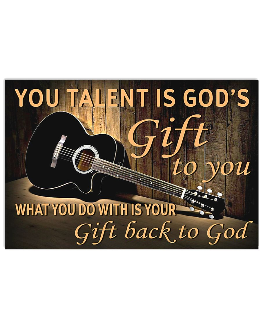 YOU TALENT IS GOD'S GIFT TO YOU GUITAR POSTER  LQT 36x24 Poster