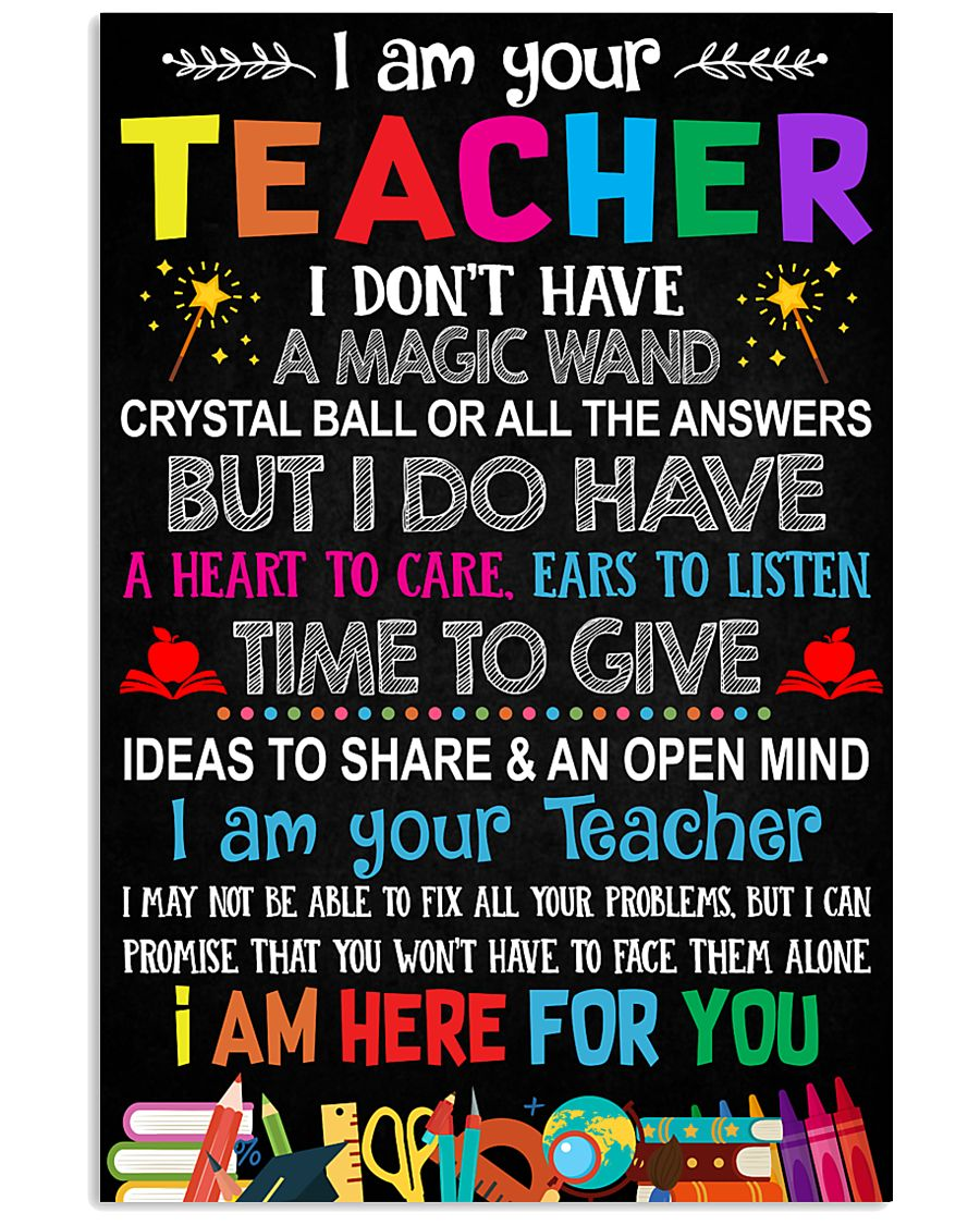 I AM YOUR TEACHER POSTER 11x17 Poster