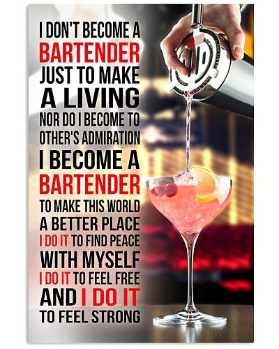 I DON'T BECOME A BARTENDER JUST TO MAKE A LIVING