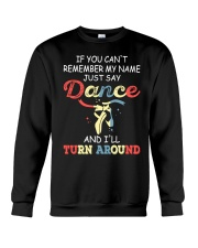IF YOU CAN'T REMEMBER DANCE Crewneck Sweatshirt thumbnail