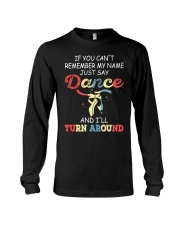IF YOU CAN'T REMEMBER DANCE Long Sleeve Tee thumbnail