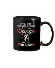 IF YOU CAN'T REMEMBER DANCE Mug thumbnail