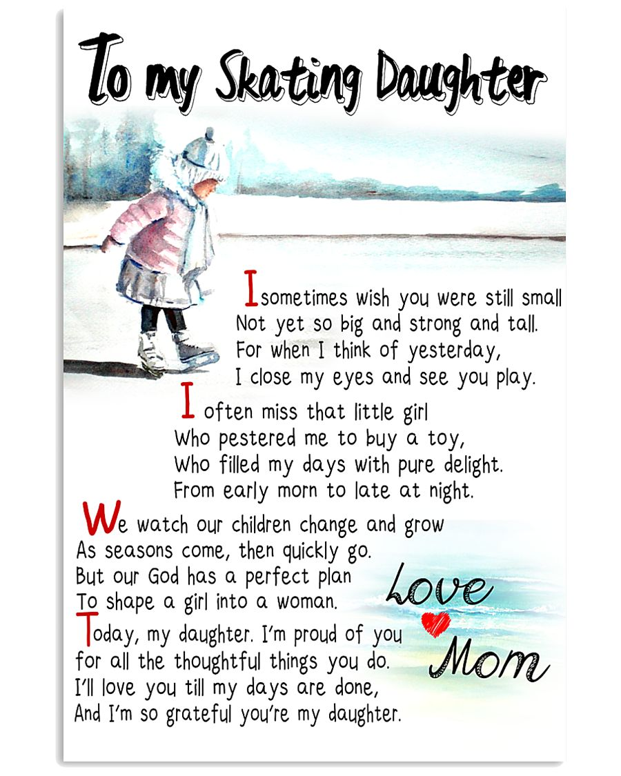TO MY SKATING DAUGHTER - I SOMETIMES WISH 11x17 Poster