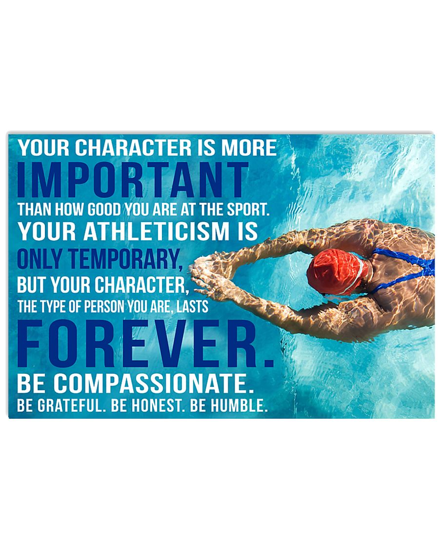 YOU CHARACTER IS MORE IMPORTANT SWIMMING POSTER  36x24 Poster