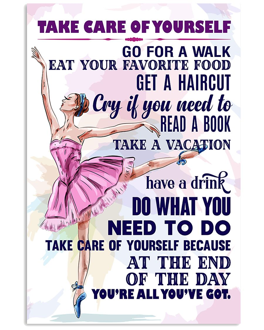 Take care of yourself - DANCE 11x17 Poster