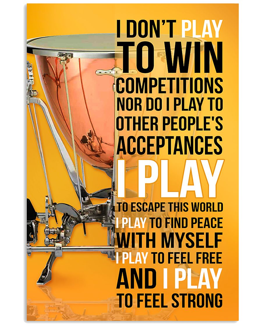 TIMPANI - I DON'T PLAY TO WIN COMPETITIONS 11x17 Poster