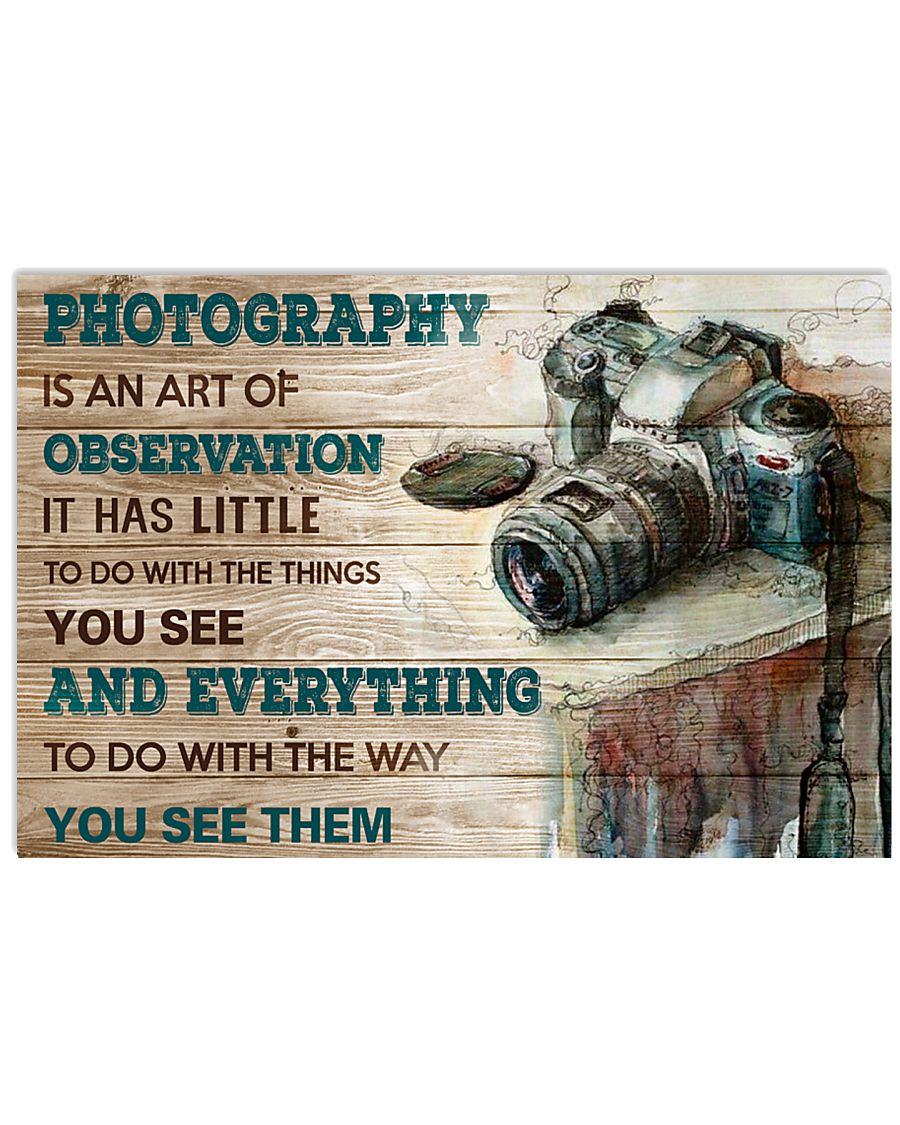 Photography Is An Art Poster 17x11 Poster