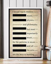 I WOULD TEACH CHILDREN MUSIC PHYSICS AND PHILOSOPH 16x24 Poster lifestyle-poster-4