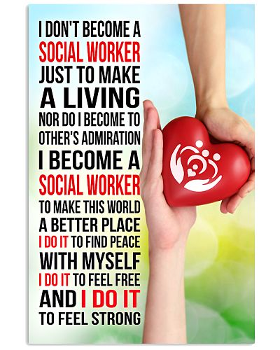 I DON'T BECOME A SOCIAL WORKER JUST TO MAKE