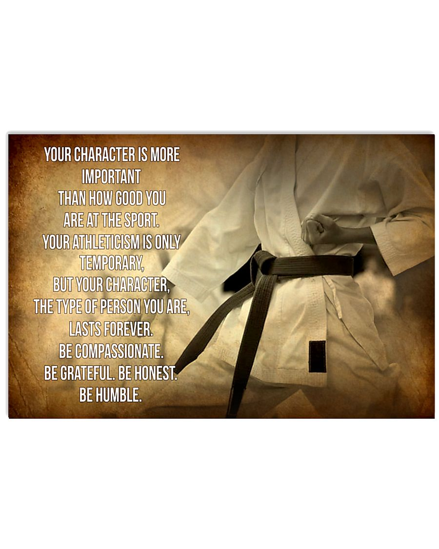 KARATE - YOUR CHARACTER IS MORE IMPORTANT 17x11 Poster