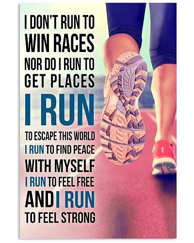 I DON'T RUN TO WIN RACES