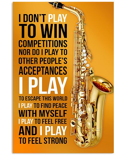 26- SAXOPHONE - I DON'T PLAY TO WIN COMPETITIONS K
