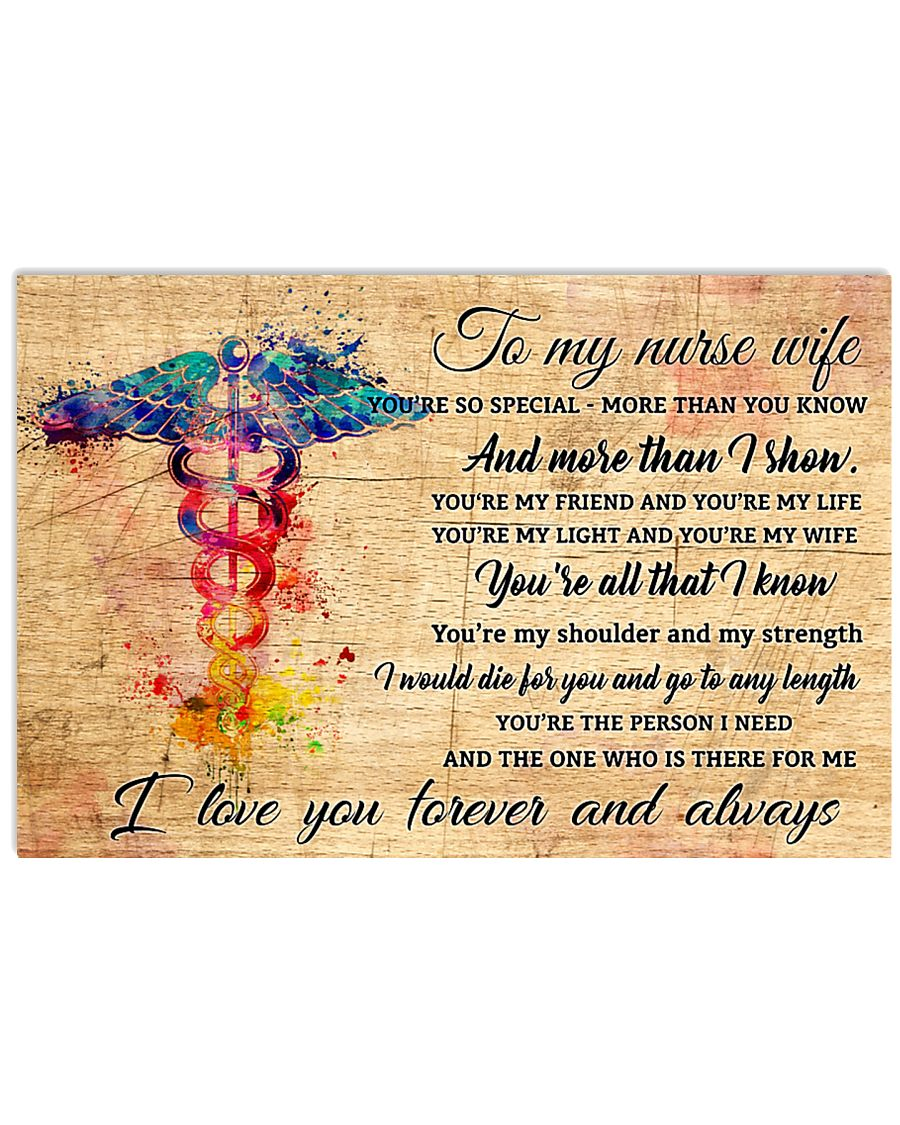 TO MY NURSE WIFE- I LOVE YOU FOREVER AND ALWAYS  17x11 Poster
