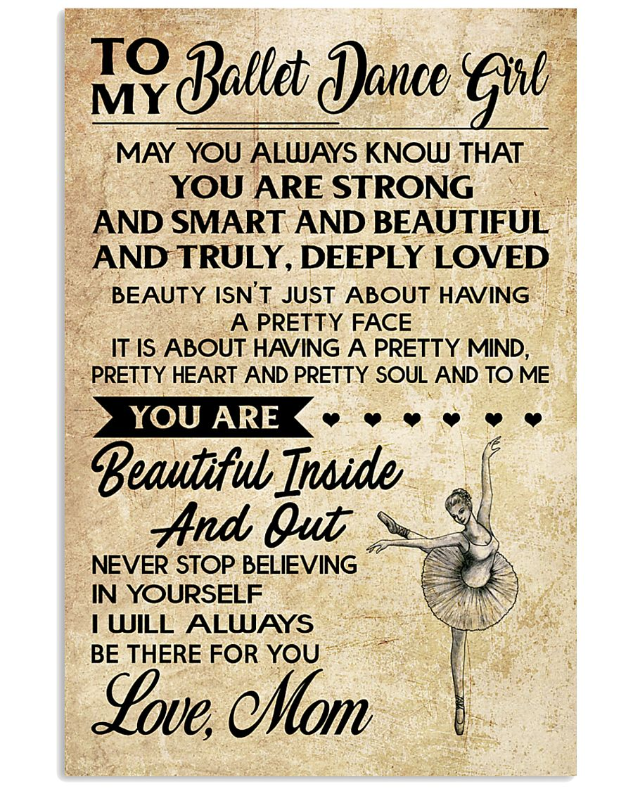 2-TO MY BALLET DANCE GIRL- MOM KD 16x24 Poster