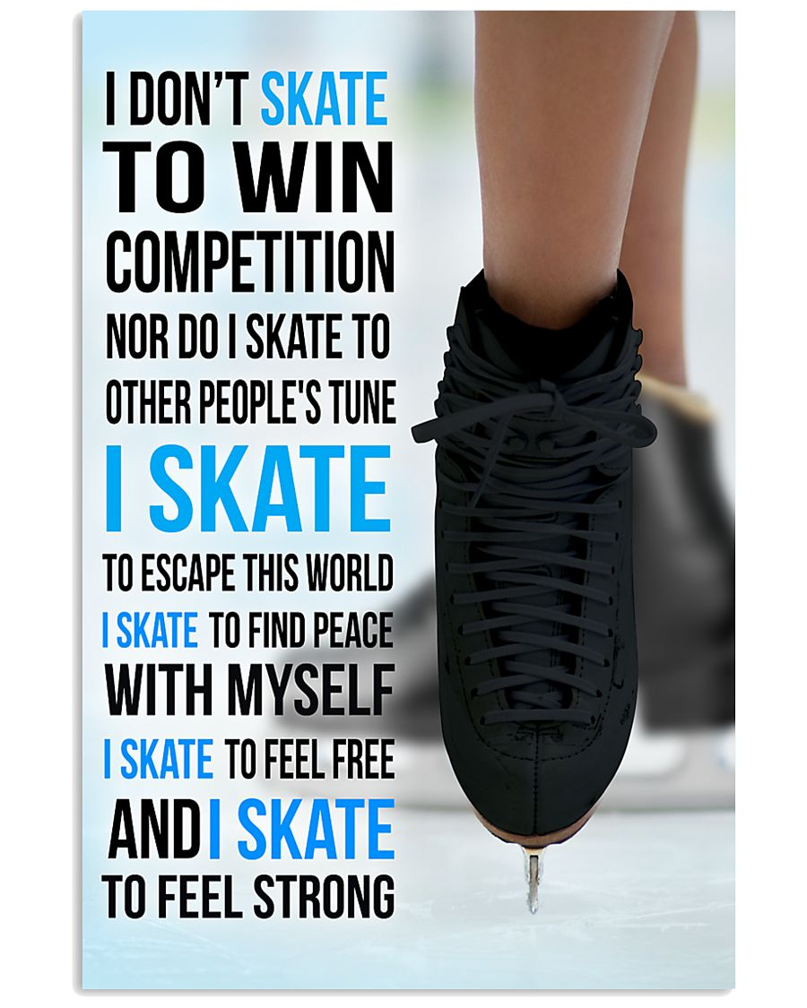 I DON'T SKATE TO WIN COMPETITION - black shoes 11x17 Poster