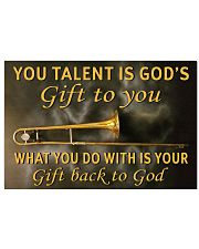 YOU TALENT IS GOD'S GIFT TO YOU TROMBONE POSTER  36x24 Poster front