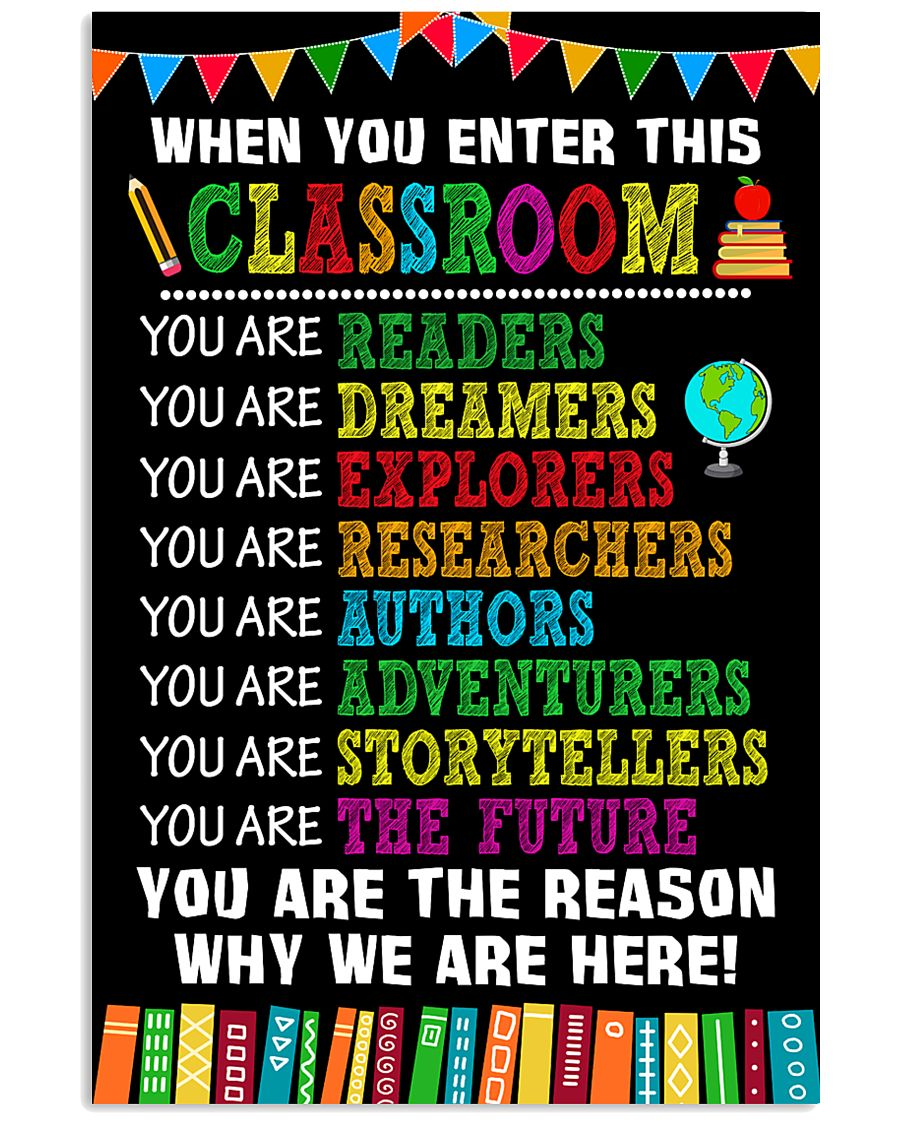WHEN YOU ENTER THIS CLASSROOM POSTER 11x17 Poster