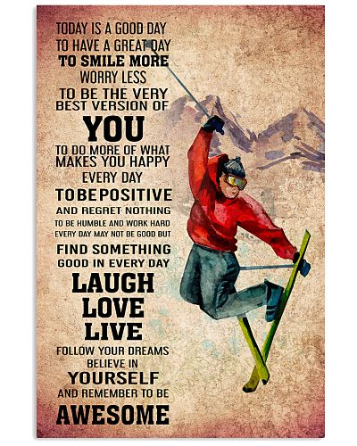 SKIING - TODAY IS A GOOD DAY POSTER