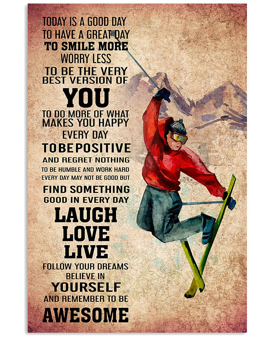 SKIING - TODAY IS A GOOD DAY POSTER 11x17 Poster