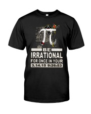 Irrational Epic Pi Day Pi Funny shirts Classic T-Shirt front