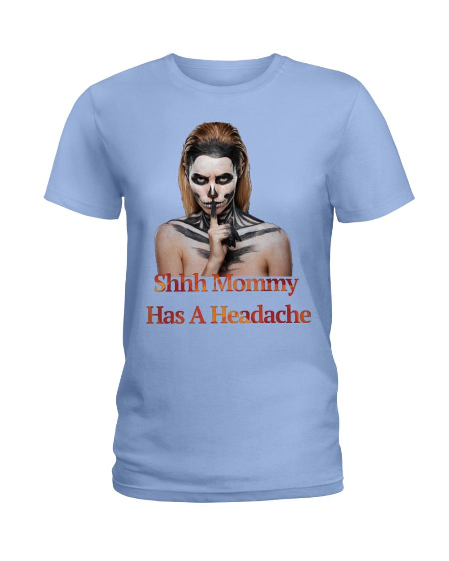 Mommy Has A Headache Ladies T-Shirt