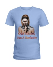 Mommy Has A Headache Ladies T-Shirt front