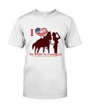 Love to Ride A Cowgirl Classic T-Shirt front