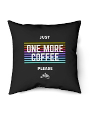 """One More Coffee Indoor Pillow - 16"""" x 16"""" thumbnail"""