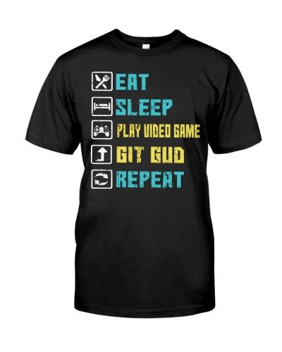 Eat - Sleep - Play video games - Git gud - Repeat