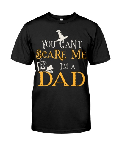 You Can39t Scare Me I39m A Dad  Halloween