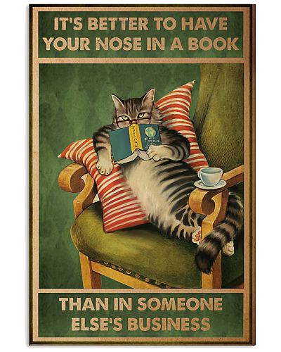Cat It's Better To Have Your Nose In A Book Poster