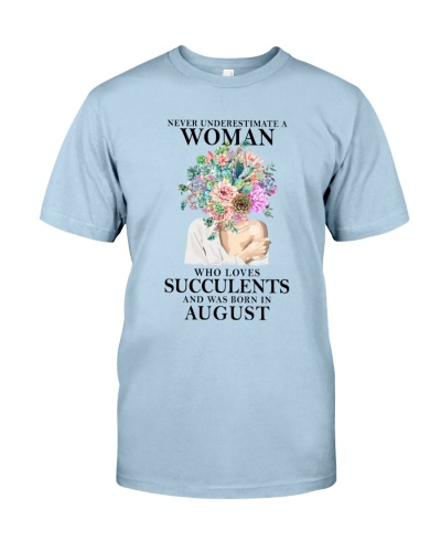 Never Underestimate A Woman Was Born In August