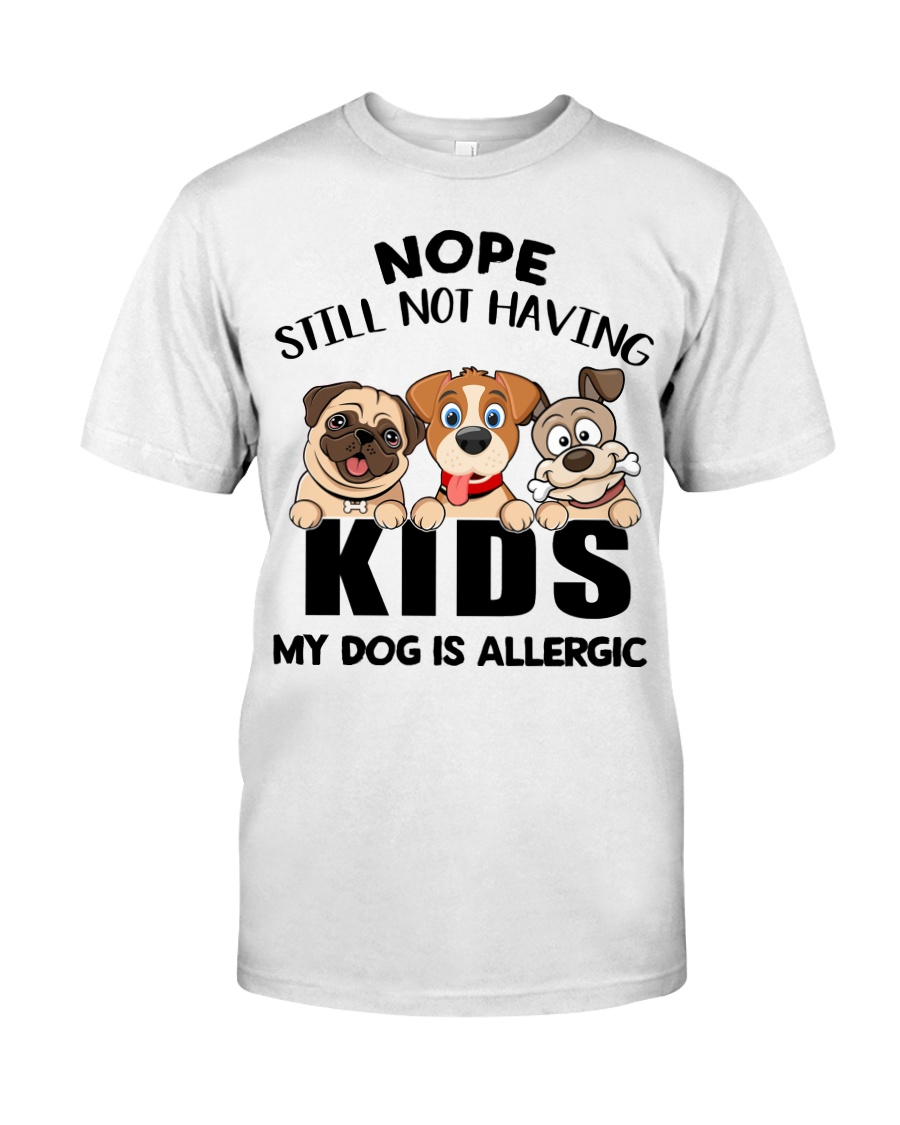 Dog My Dog Is Allergic Classic T-Shirt