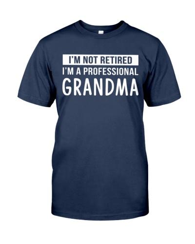 I'm Not Retired I'm a Professional Grandma