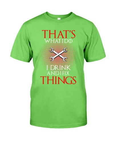I DRINK AND I FIX THINGS