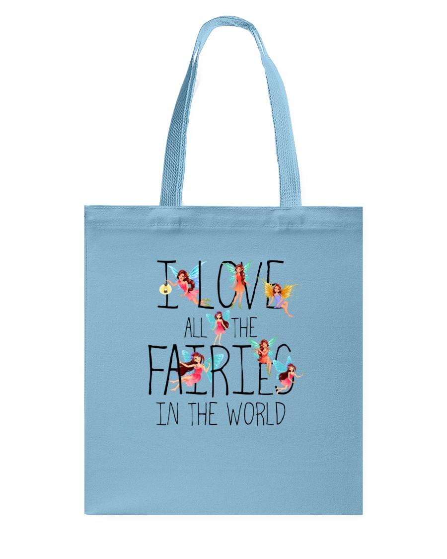 I Love All The Fairies In The World Tote Bag showcase