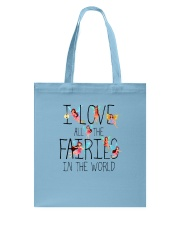 I Love All The Fairies In The World Tote Bag thumbnail