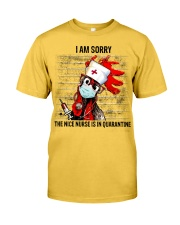 Sorry Nice Nurse Not Here Classic T-Shirt front