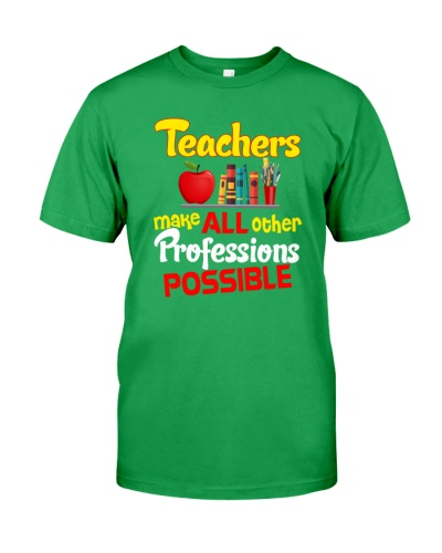 Teachers make all other professions possible