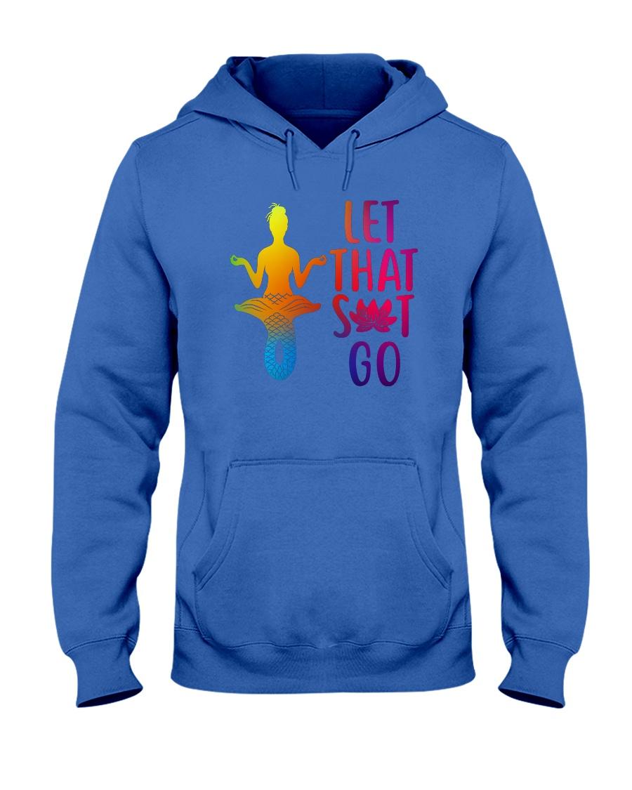 Mermaid - Let That Sit Go Hooded Sweatshirt