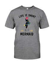 Be A Mermaid Classic T-Shirt front